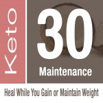 Keto 30 maintenance