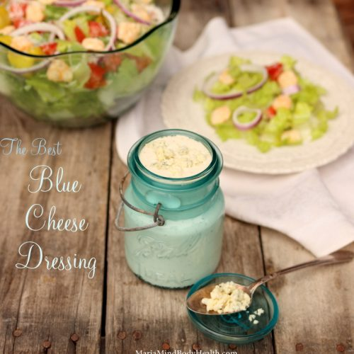 The BEST Blue Cheese Dressing - Maria Mind Body Health