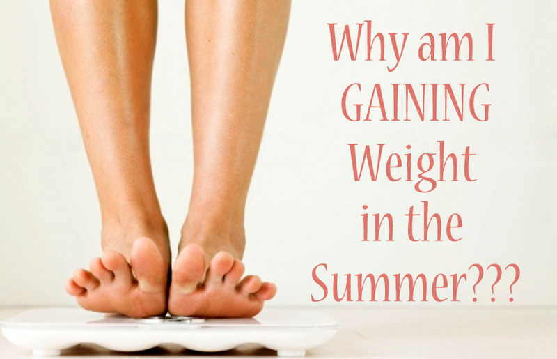Causes of Summer weight gain